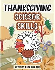 Thanksgiving Scissor Skills Activity Book For Kids: A Fun Cut and Paste Workbook to Learn the Basics of Cutting, Pasting, and Coloring - A Cute Thanksgiving Gift for Kids, Toddlers, Preschoolers, and Kindergarten