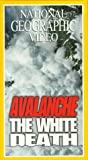 National Geographic's Avalanche: The White Death [VHS]