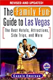 img - for The Family Fun Guide To Las Vegas: The Best Hotels, Attractions, Side Trips, and More book / textbook / text book