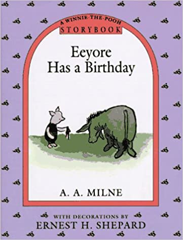 eeyore has a birthday a winnie the pooh storybook a a milne