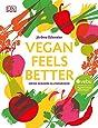 Vegan feels better: Meine gesunde Alltagsküche