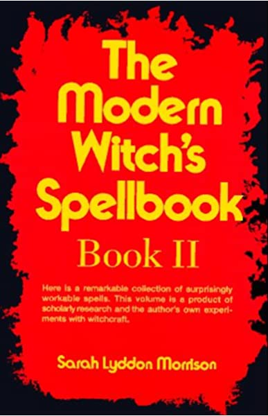 The Modern Witch S Spellbook Book Ll Bk 2 Sarah Lyddon Morrison 9780806510156 Amazon Com Books