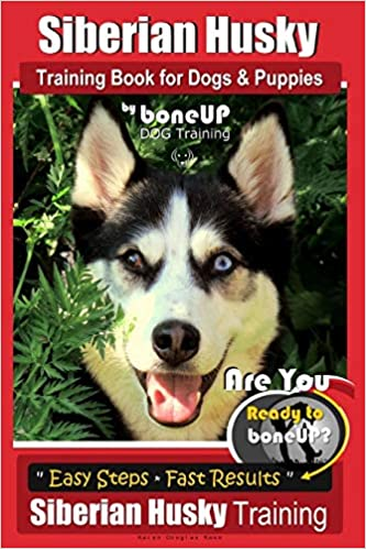 Siberian Husky Training Book For Dogs Puppies By Boneup Dog