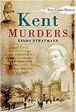 Kent Murders, Linda Stratmann, 0750948116