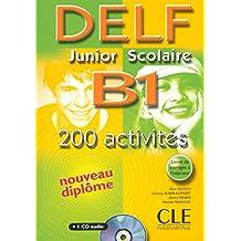 DELF junior scolaire B1: 200 activités - nouveau diplôme (+ CD audio)