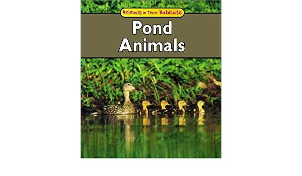 Pond Animals (Animals in Their Habitats): Francine Galko ...