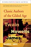 Classic Authors of the Gilded Age, Darrel Abel, 0595744885