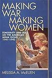 Making War, Making Women 9780820329048