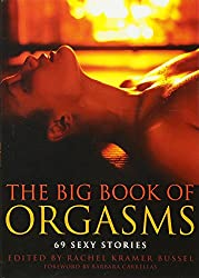 The Big Book of Orgasms: 69 Sexy Stories
