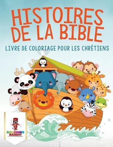 Histoires de la Bible : Livre de Coloriage pour les Chretiens  [Bandit, Coloring] (Tapa Blanda)