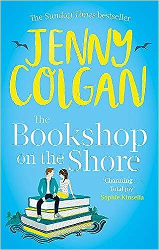 The Bookshop on the Shore: the funny, feel-good, uplifting Sunday Times  bestseller (Kirrinfief): Amazon.co.uk: Colgan, Jenny: 9780751571998: Books