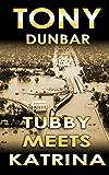 Tubby Meets Katrina: A Tubby Dubonnet Novel (The Tubby Dubonnet Series Book 7)