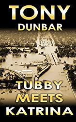 Tubby Meets Katrina: A Tubby Dubonnet Novel (The Tubby Dubonnet Series Book 7)