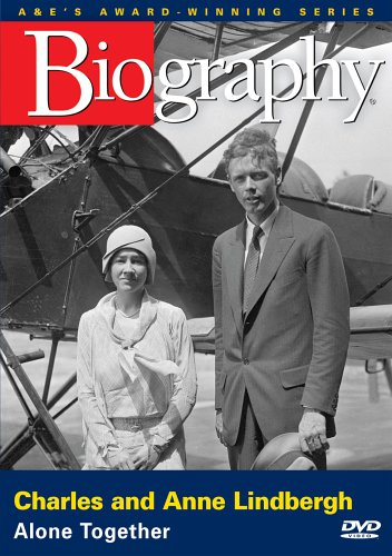 Biography - Charles and Anne Lindbergh: Alone Together by A&E