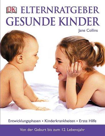 elternratgeber-gesunde-kinder-entwicklungsphasen-kinderkrankheiten-erste-hilfe