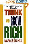 Think and Grow Rich: The Inspirationa...