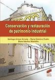 Conservación y restauración de patrimonio industrial (Gestión, Intervención y Preservación del Patrimonio Cultural)