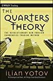 The Quarters Theory: The Revolutionary New Foreign Currencies Trading Method (Wiley Trading)