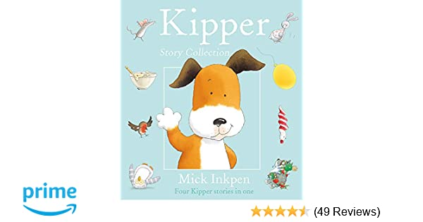 4f0038f33 Kipper Story Collection: Mick Inkpen: 9780340746769: Amazon.com: Books