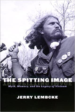 By Jerry Lembcke - The Spitting Image: Myth, Memory, and the Legacy of  Vietnam: 1st (first) Edition: Jerry Lembcke: 8580000995657: Amazon.com:  Books