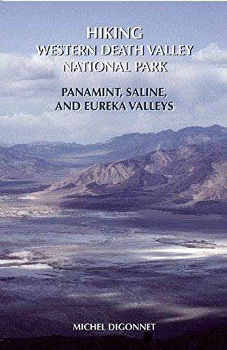 Hiking Western Death Valley National Park  Panamint  Saline  And Eureka Valleys