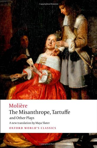The Misanthrope, Tartuffe, and Other Plays (Oxford World's Classics) pdf