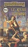 Les Royaumes Oubliés - La séquence des cités, tome 3 : Le joyau du Turmish par Odom