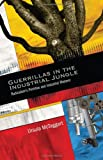 Guerrillas in the Industrial Jungle : Radicalism's Primitive and Industrial Rhetoric, McTaggart, Ursula, 1438439032