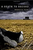 A Death to Record, Rebecca Tope, 0312302606