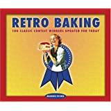 Retro Baking: 100 Classic Contest Winners Updated for Today (Retro Series)