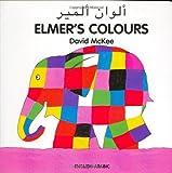 img - for Elmer's Colours (English Arabic) (Elmer series) book / textbook / text book