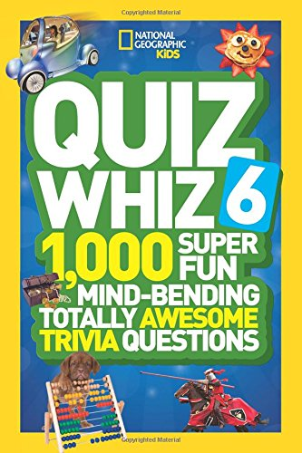 Quiz Whiz 6: 1;000 Super Fun Mind-Bending Totally Awesome Trivia Questions (Quiz Whiz )