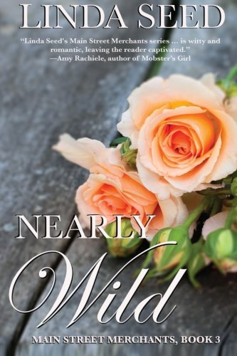 Nearly Wild: Main Street Merchants, Book 3 (Volume 3)