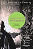 A Glimpse of Nothingness: Experiences in an American Zen Community, Janwillem van de Wetering, 0312209452