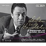 Leben heißt Handeln -: Begegnungen mit Albert Camus