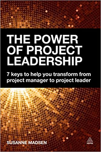Amazon the power of project leadership 7 keys to help you amazon the power of project leadership 7 keys to help you transform from project manager to project leader ebook susanne madsen kindle store fandeluxe Gallery