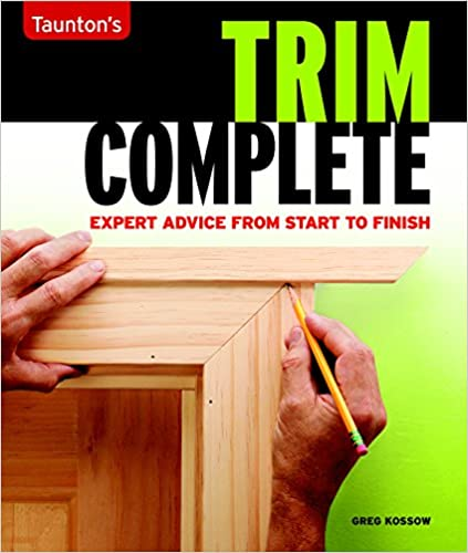 Trim Complete - Expert Advice from Start to Finish (Taunton's Complete)
