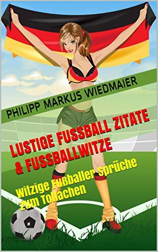Amazon Com Lustige Fussball Zitate Fussballwitze Witzige