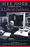 A Life in Letters, M. F. K. Fisher, 1887178465