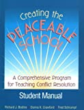 Creating the Peaceable School : A Comprehensive Program for Teaching Conflict Resolution, Bodine, Richard J. and Crawford, Donna K., 0878223509