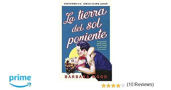 La tierra del sol poniente: Amazon.es: Barbara Wood, Nieves Calvino Gutiérrez;: Libros