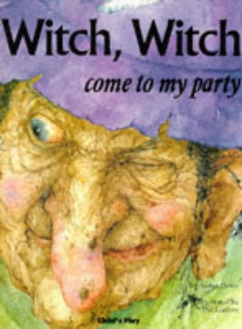 Witch Witch Come to My Party (Child's Play (Party City Arden)
