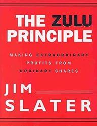 The Zulu Principle: Making Extraordinary Profits from Ordinary Shares