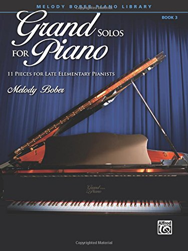 Grand Solos for Piano, Bk 3: 11 Pieces for Late Elementary Pianists (First Solo Pieces)