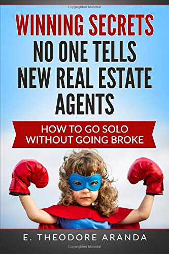 Image for Winning Secrets No One Tells New Real Estate Agents: How To Go Solo without Going Broke