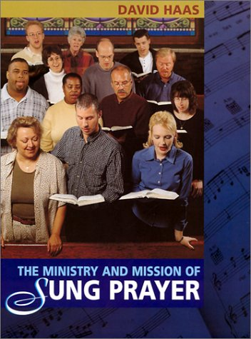 The Ministry and Mission of Sung Prayer