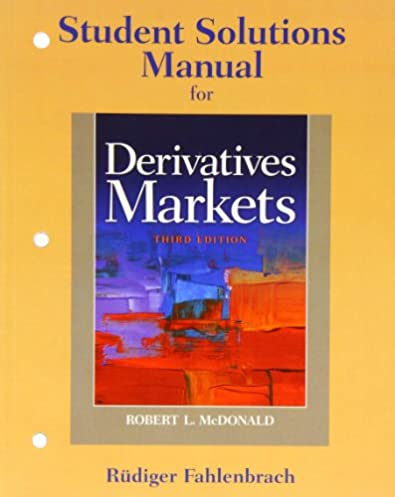Derivatives markets 3rd edition pearson series in finance finance array student solutions manual for derivatives markets 3rd edition bob rh fandeluxe Image collections
