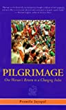 Pilgrimage: One Woman's Return to a Changing India