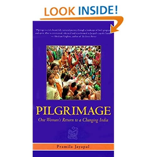 Pilgrimage: One Woman's Return to a Changing India Pramila Jayapal