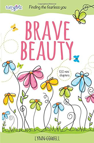Brave Beauty: Finding the Fearless You (Faithgirlz)